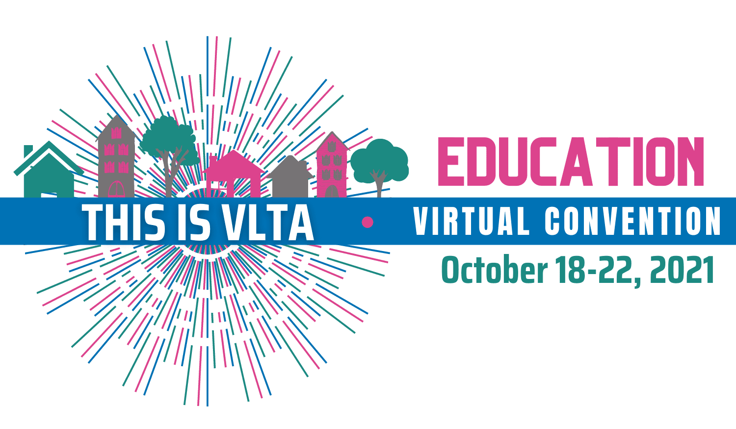 This is VLTA. Education virtual convention October 18 to 22, 2021